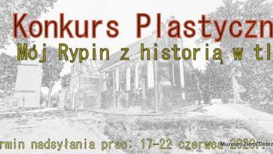 Photo of Muzeum w Rypinie organizuje historyczny konkurs