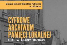 Photo of Cyfrowe Archiwum Pamięci Lokalnej w Lidzbarku